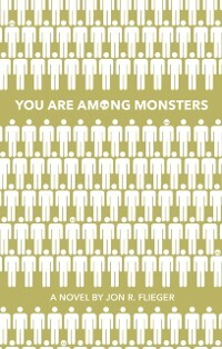 You Are Among Monsters als eBook Download von J...