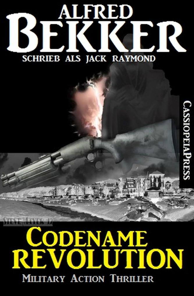 Jack Raymond Thriller - Codename Revolution: Military Action als eBook