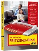 Die ultimative FRITZ!Box Bibel - Das Praxisbuch - mit vielen Insider Tipps und Tricks - komplett in Farbe