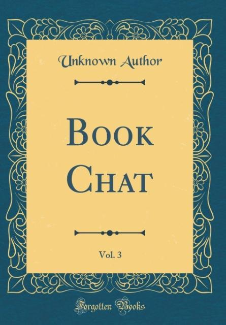 Book Chat, Vol. 3 (Classic Reprint) als Buch vo...