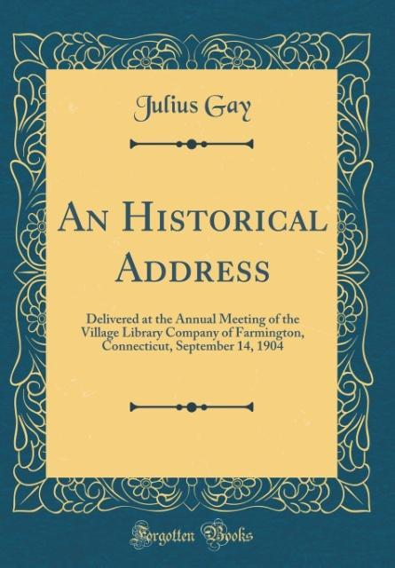 An Historical Address als Buch von Julius Gay