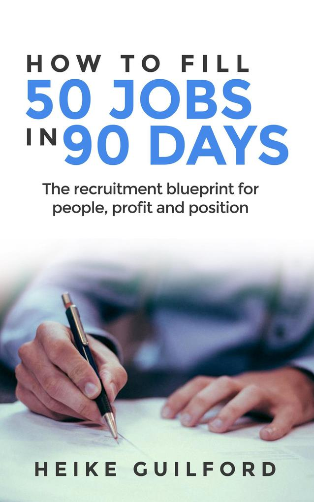 How To Fill 50 Jobs In 90 Days: The recruitment...