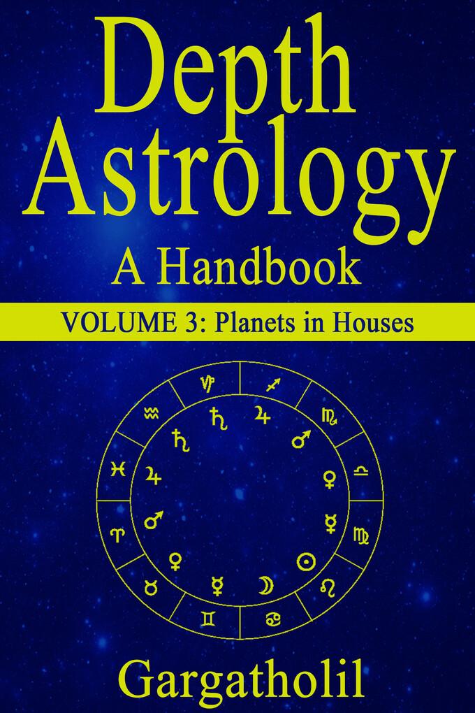 Depth Astrology: An Astrological Handbook - Vol...