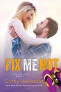 Fix Me Not (The Fix Series, #2)