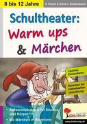 Schultheater: Warm ups und Märchen