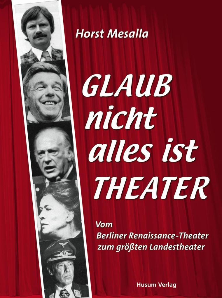 Glaub nicht alles ist Theater als Buch von Hors...