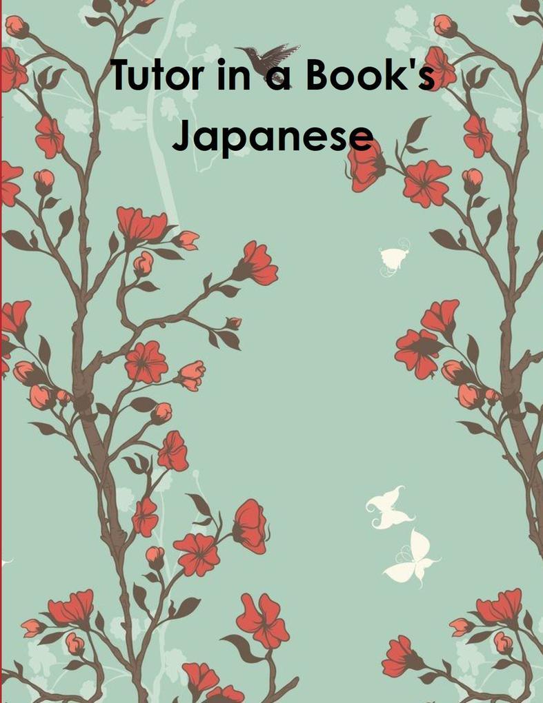 Tutor in a Book´s Japanese als Buch von T. K.