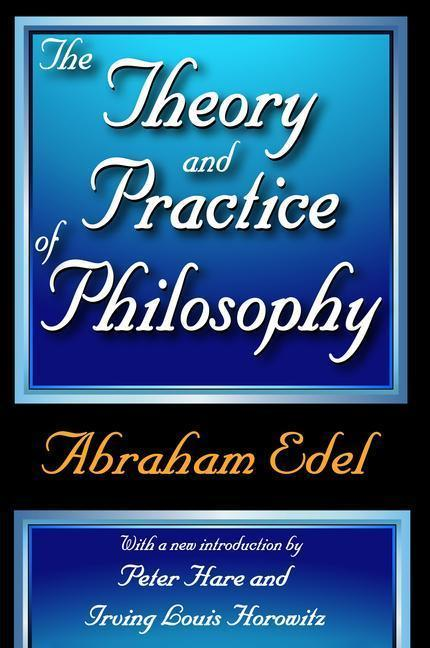 The Theory and Practice of Philosophy als Buch (gebunden)