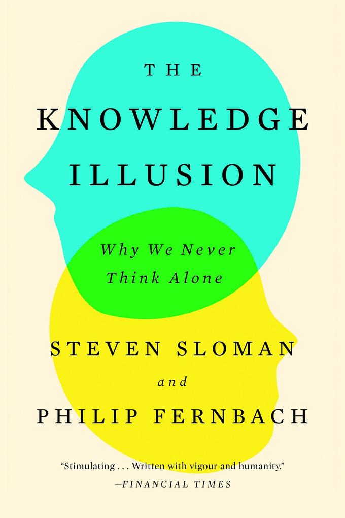 The Knowledge Illusion: Why We Never Think Alone als Taschenbuch