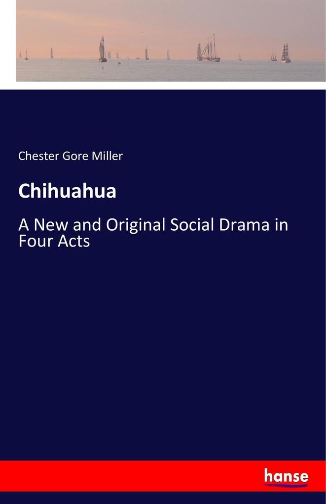 Chihuahua als Buch von Chester Gore Miller