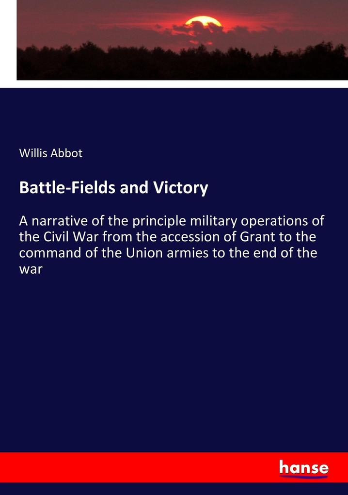 Battle-Fields and Victory als Buch von Willis A...