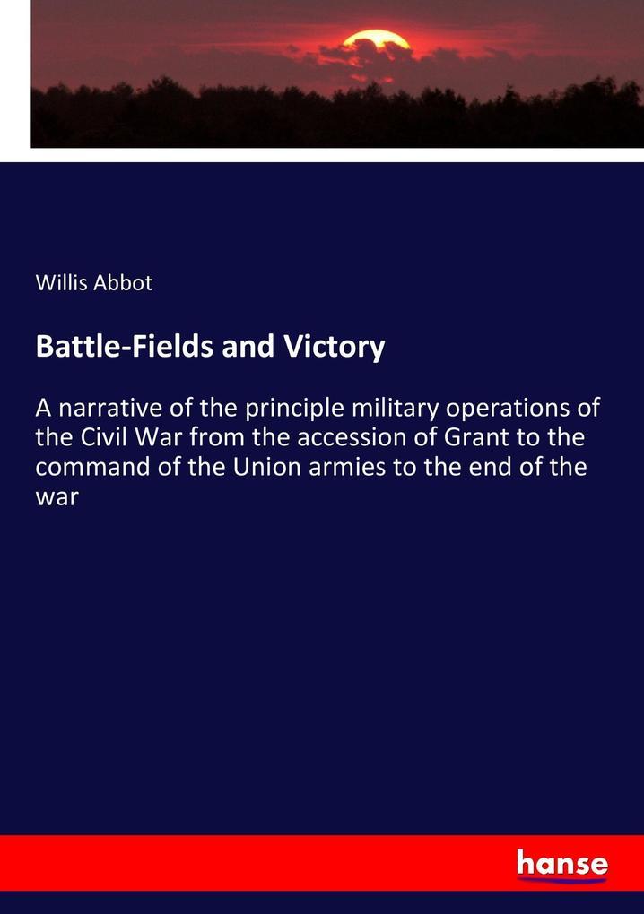 Battle-Fields and Victory als Buch von Willis A...