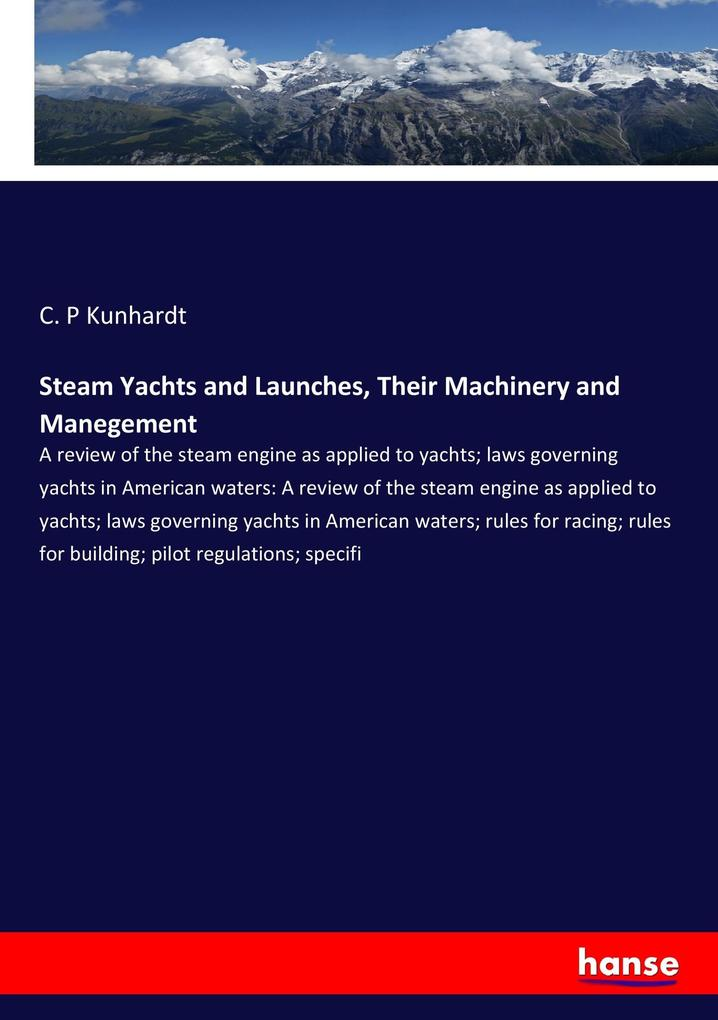 Steam Yachts and Launches, Their Machinery and ...