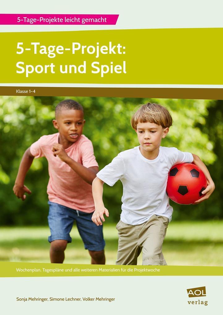 5-Tage-Projekt: Sport und Spiel als Buch von So...
