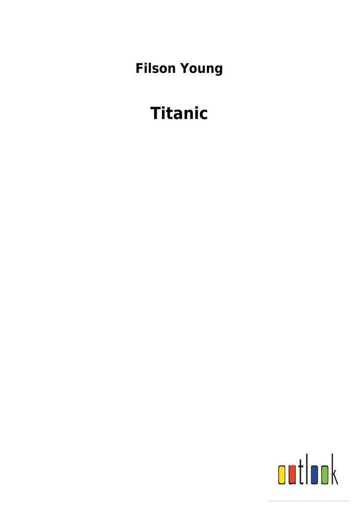 Titanic als Buch von Filson Young