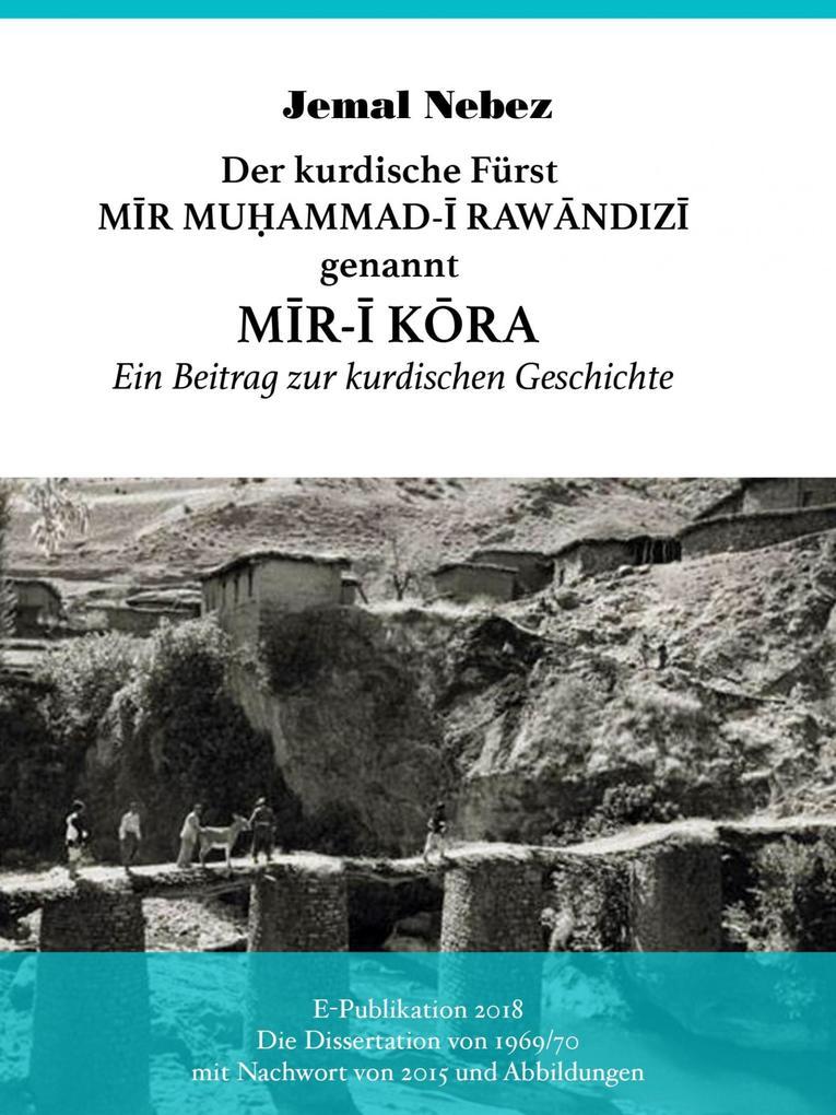 Der kurdische Fürst MIR MUHAMMAD AL-RAWANDIZI genannt MIR-I KORA als eBook epub
