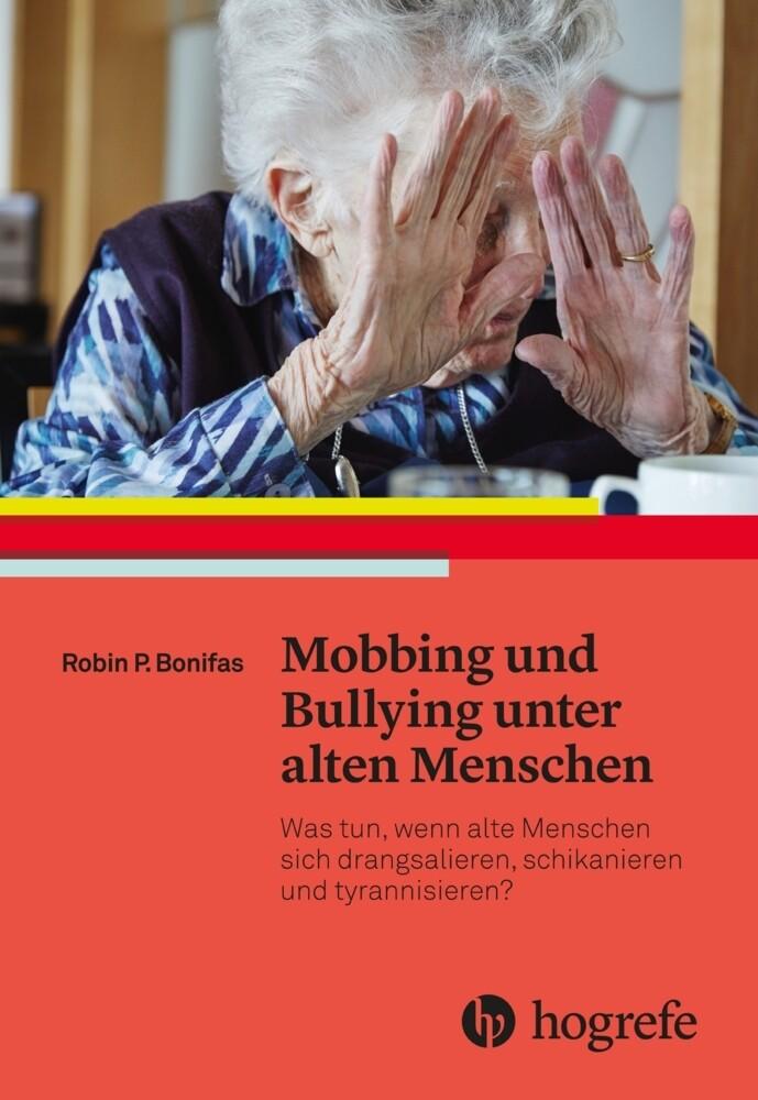 Mobbing und Bullying unter alten Menschen als B...