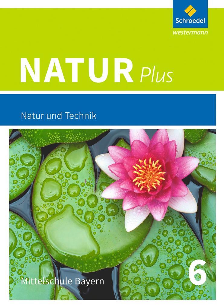 Natur plus 6. Schülerband. Bayern als Buch (gebunden)