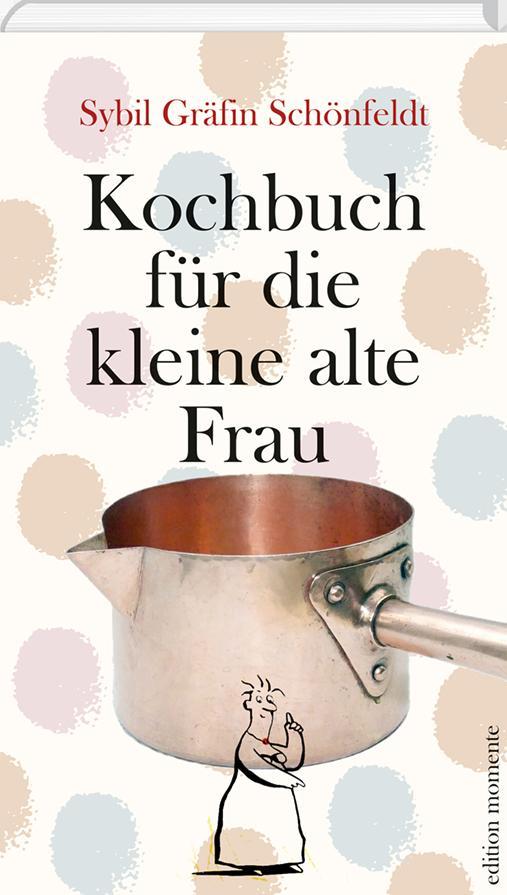 Kochbuch für die kleine alte Frau als Buch