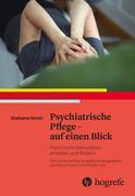 Psychiatrische Pflege - auf einen Blick