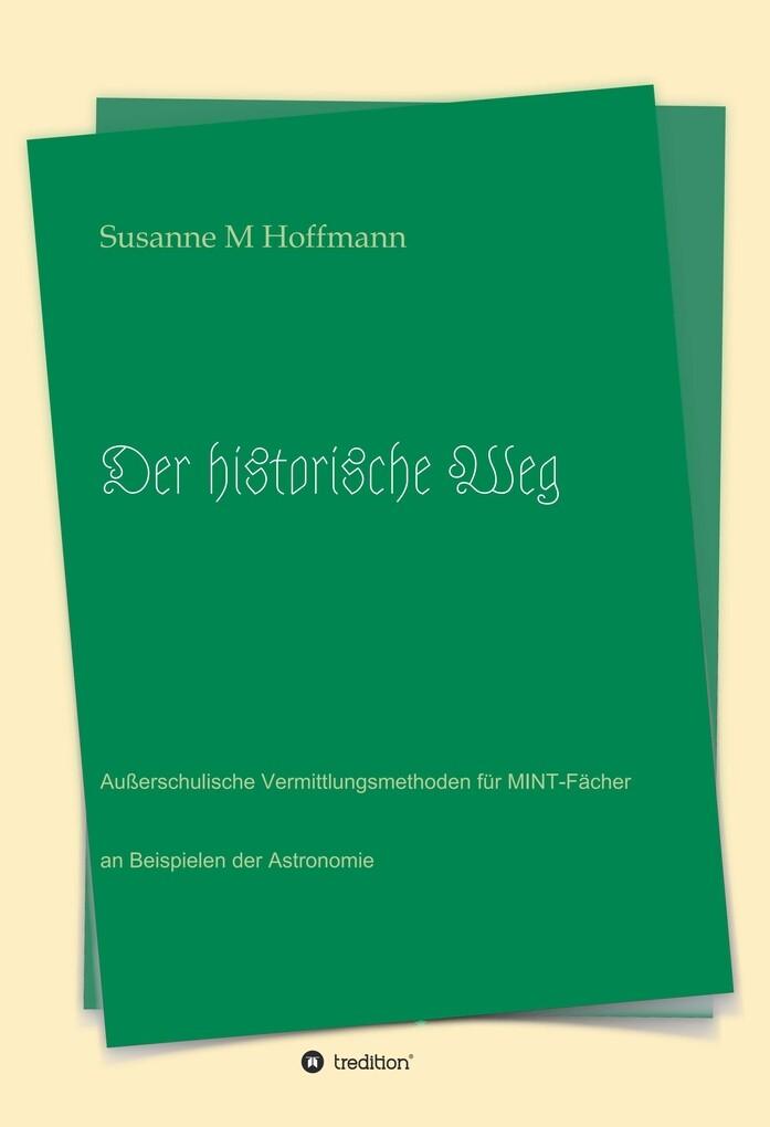 Der historische Weg als eBook Download von Susa...