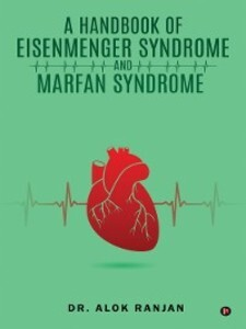 A Handbook of Eisenmenger Syndrome and Marfan S...