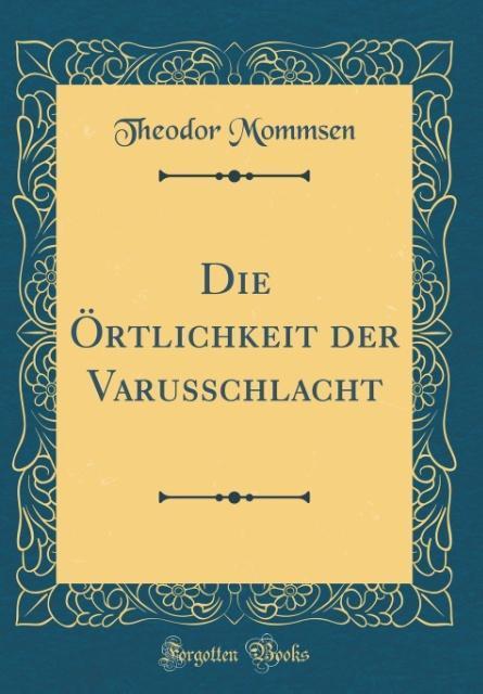 Die Örtlichkeit der Varusschlacht (Classic Repr...