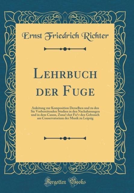 Lehrbuch der Fuge als Buch von Ernst Friedrich ...