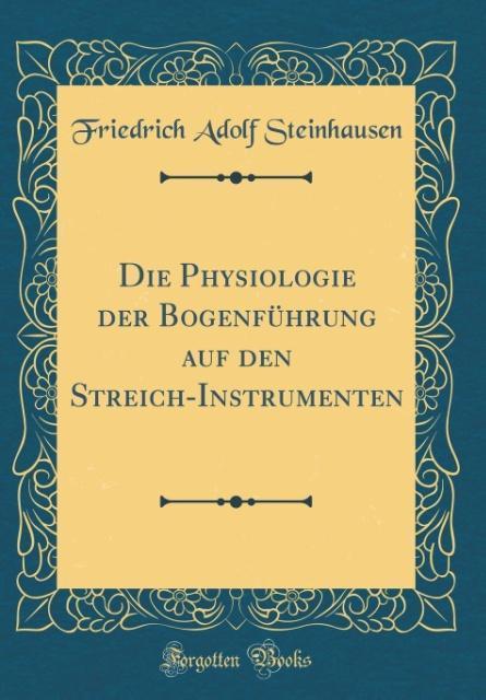 Die Physiologie der Bogenführung auf den Streic...