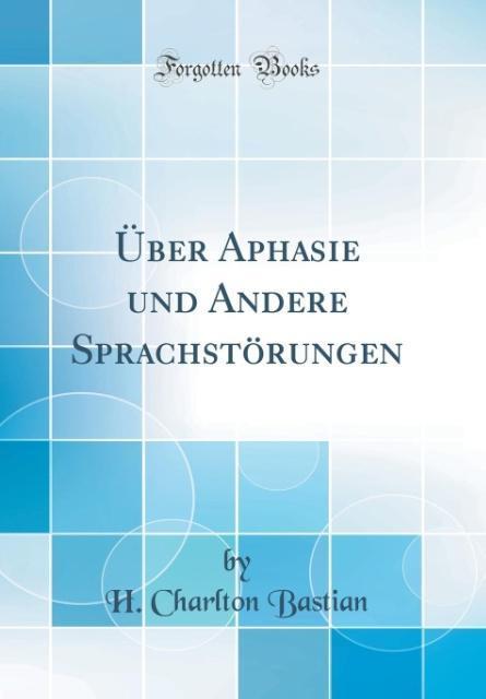 Über Aphasie und Andere Sprachstörungen (Classi...