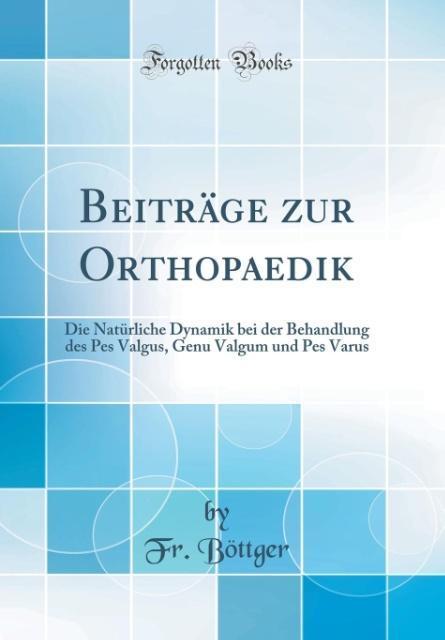 Beiträge zur Orthopaedik als Buch von Fr. Böttger
