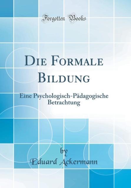 Die Formale Bildung als Buch von Eduard Ackermann