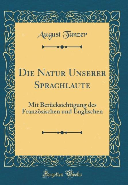 Die Natur Unserer Sprachlaute als Buch von Augu...