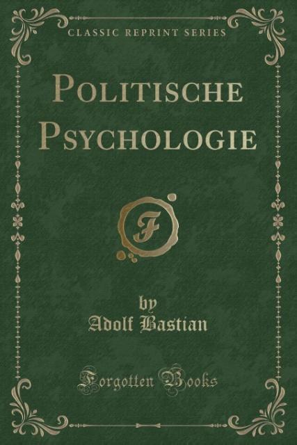 Politische Psychologie (Classic Reprint) als Ta...
