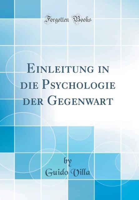 Einleitung in die Psychologie der Gegenwart (Cl...