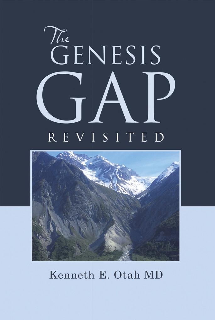 The Genesis Gap Revisited als eBook Download von Kenneth E. Otah MD - Kenneth E. Otah MD