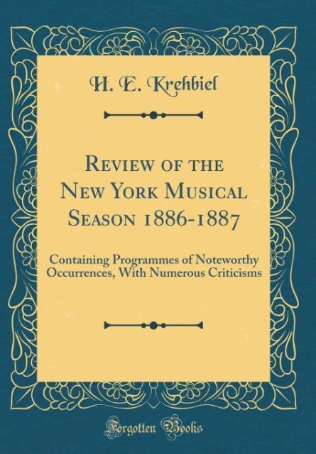 Review of the New York Musical Season 1886-1887...