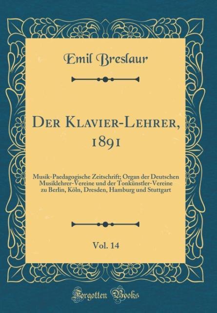 Der Klavier-Lehrer, 1891, Vol. 14 als Buch von ...