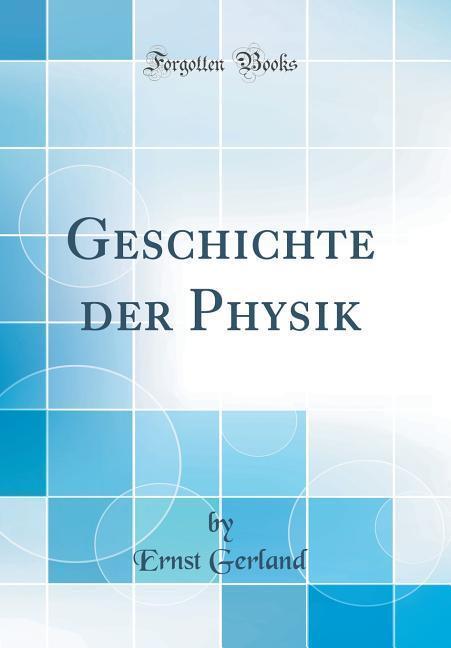 Geschichte der Physik (Classic Reprint) als Buc...