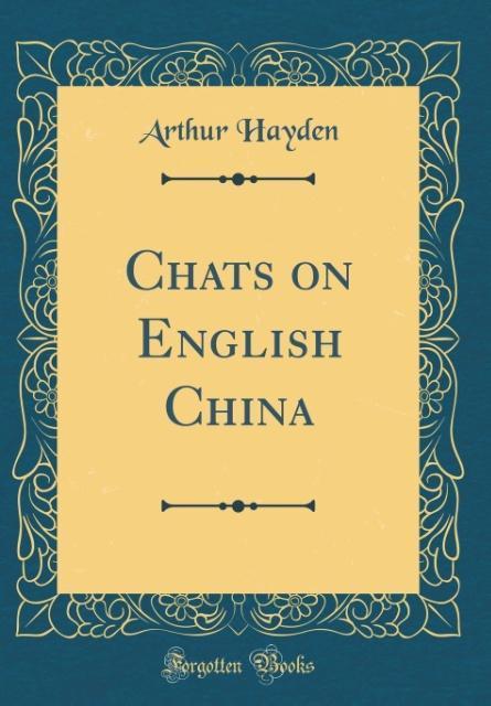 Chats on English China (Classic Reprint) als Bu...