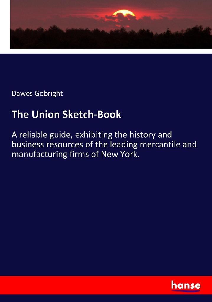 The Union Sketch-Book als Buch von Dawes Gobright