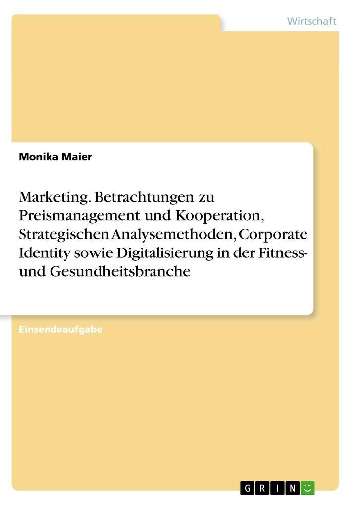 Marketing. Betrachtungen zu Preismanagement und...