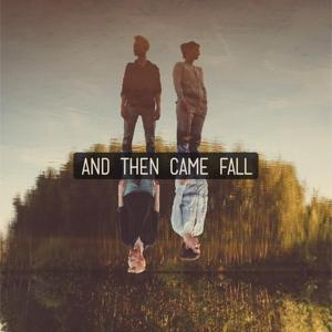 And Then Came Fall
