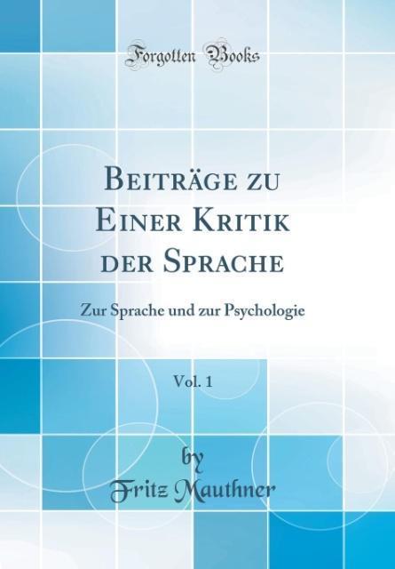 Beiträge zu Einer Kritik der Sprache, Vol. 1 al...