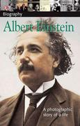 DK Biography: Albert Einstein: A Photographic Story of a Life