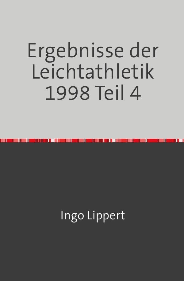 Ergebnisse der Leichtathletik 1998 Teil 4 als Buch (kartoniert)