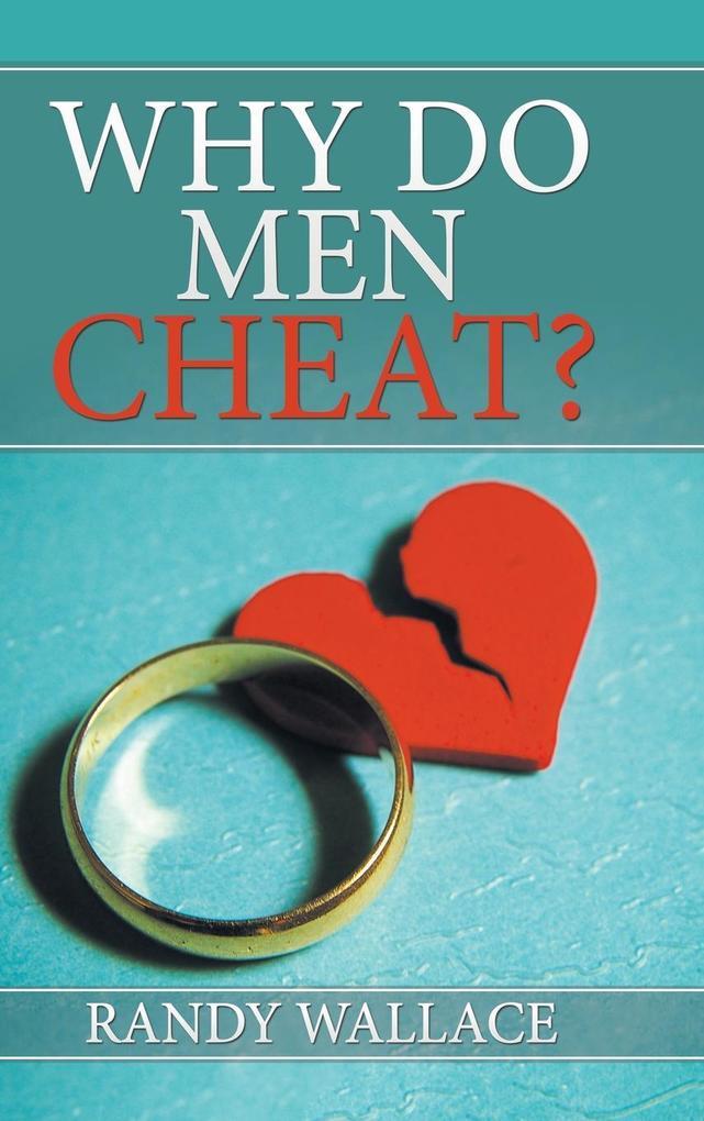 Why Do Men Cheat? als Buch von Randy Wallace