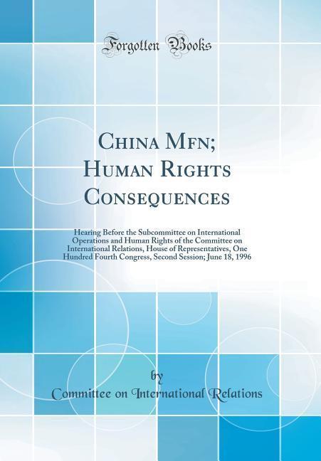 China Mfn; Human Rights Consequences als Buch v...