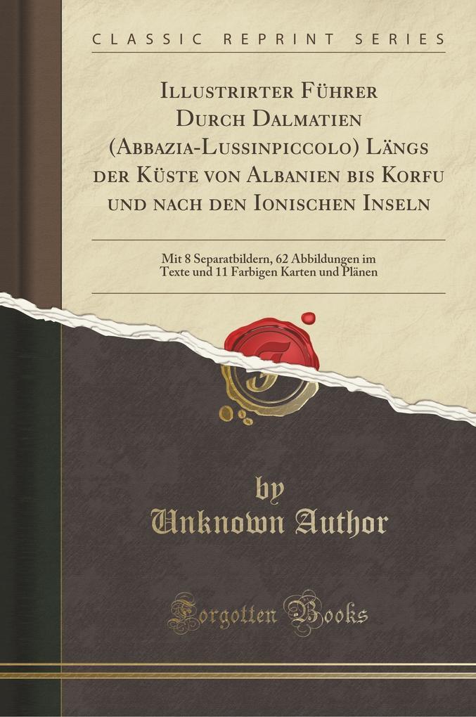 Illustrirter Führer Durch Dalmatien (Abbazia-Lu...
