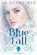 Blue Fall (Die Blue-Reihe 1)